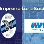 """Il logo dell'Avis arriva sui tabelloni del """"Rigamonti-Ceppi"""": è un nuovo sponsor della Calcio Lecco"""